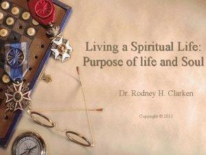 Living a Spiritual Life Purpose of life and