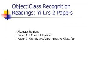 Object Class Recognition Readings Yi Lis 2 Papers