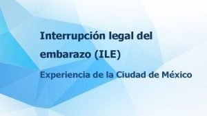 Interrupcin legal del embarazo ILE Experiencia de la