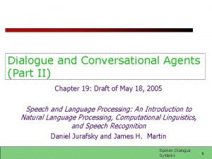 Dialogue and Conversational Agents Part II Chapter 19