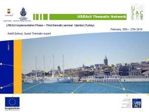 USEAct Thematic Network Lead Partner Obsevrer Partner Host