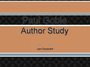 Paul Goble Author Study Lars Dunavant Paul was