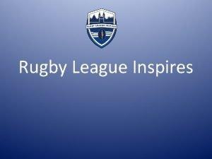 Rugby League Inspires Rugby League Inspires RLI CIC