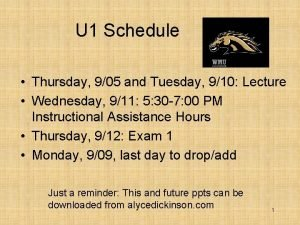 U 1 Schedule Thursday 905 and Tuesday 910