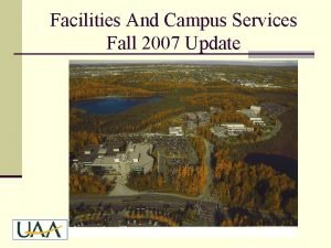 Facilities And Campus Services Fall 2007 Update Facilities