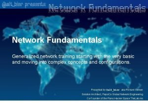 Network Fundamentals Generalized network training starting with the