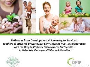 Pathways from Developmental Screening to Services Spotlight of