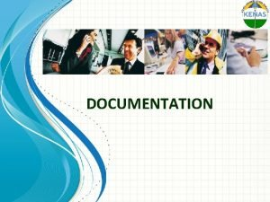 DOCUMENTATION ISOIEC 17025 2005 Documentation Welcome Todays Overview