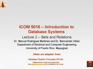 ICOM 5016 Introduction to Database Systems Lecture 2