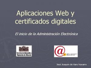 Aplicaciones Web y certificados digitales El inicio de