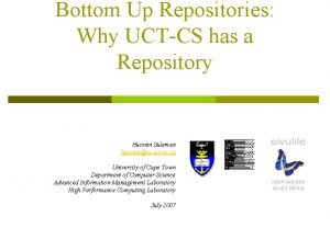 Bottom Up Repositories Why UCTCS has a Repository