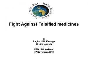 Fight Against Falsified medicines By Regina N M