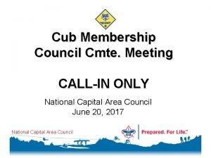 Cub Membership Council Cmte Meeting CALLIN ONLY National