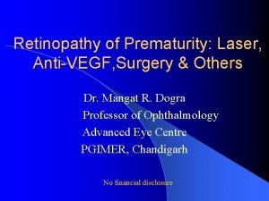 Retinopathy of Prematurity Laser AntiVEGF Surgery Others Dr