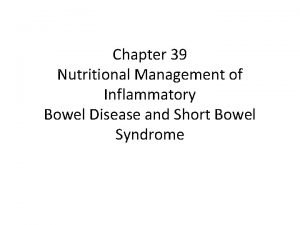 Chapter 39 Nutritional Management of Inflammatory Bowel Disease