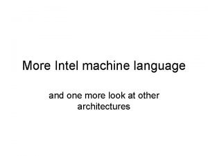 More Intel machine language and one more look