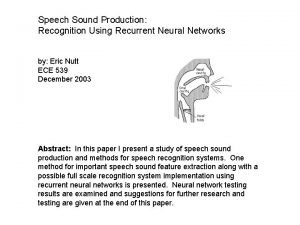 Speech Sound Production Recognition Using Recurrent Neural Networks