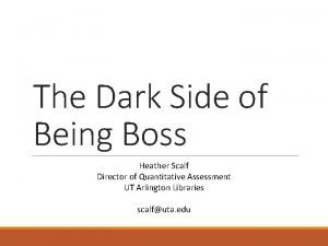 The Dark Side of Being Boss Heather Scalf