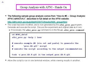 1 Group Analysis with AFNI Hands On The