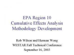 EPA Region 10 Cumulative Effects Analysis Methodology Development