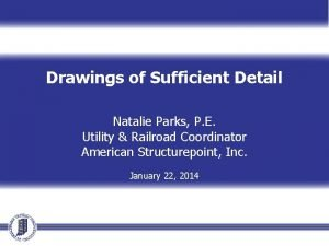 Drawings of Sufficient Detail Natalie Parks P E