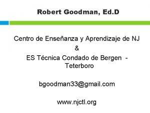 Robert Goodman Ed D Centro de Enseanza y