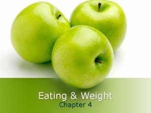 Eating Weight Chapter 4 Why do We Eat