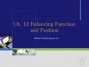 Ch 12 Balancing Function and Fashion www hansung