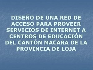 DISEO DE UNA RED DE ACCESO PARA PROVEER