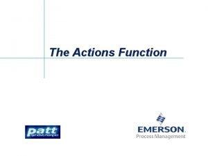 The Actions Function The Actions Function l l
