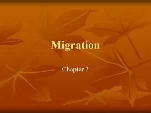 Migration Chapter 3 Migration n Geographers study from