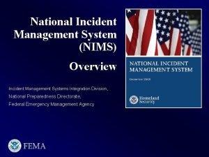 National Incident Management System NIMS Overview Incident Management