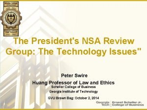 The Presidents NSA Review Group The Technology Issues