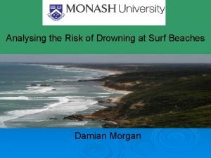 Analysing the Risk of Drowning at Surf Beaches