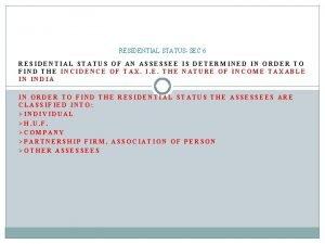 RESIDENTIAL STATUS SEC 6 RESIDENTIAL STATUS OF AN