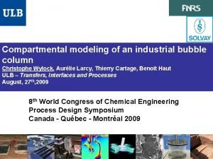 Compartmental modeling of an industrial bubble column Christophe