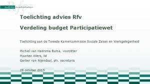 Toelichting advies Rfv Verdeling budget Participatiewet Toelichting aan