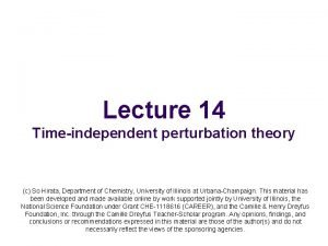 Lecture 14 Timeindependent perturbation theory c So Hirata