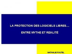 LA PROTECTION DES LOGICIELS LIBRES ENTRE MYTHE ET