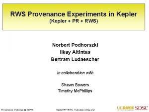 RWS Provenance Experiments in Kepler Kepler PR RWS