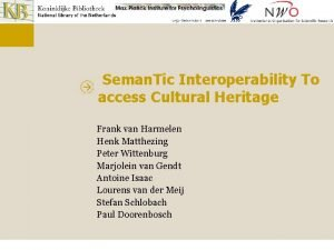 Seman Tic Interoperability To access Cultural Heritage Frank