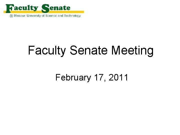 Faculty Senate Meeting February 17 2011 Agenda I