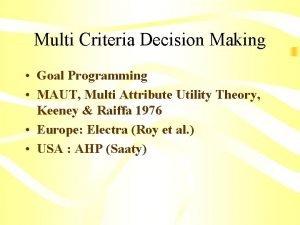 Multi Criteria Decision Making Goal Programming MAUT Multi