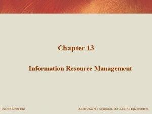 Chapter 13 Information Resource Management IrwinMc GrawHill The