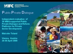 PublicPrivate Dialogue Independent evaluation of 30 WBGsupported Public