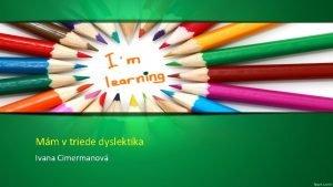 Mm v triede dyslektika Ivana Cimermanov Tvrd teriu