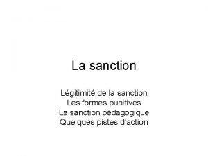 La sanction Lgitimit de la sanction Les formes