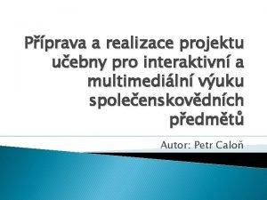 Pprava a realizace projektu uebny pro interaktivn a