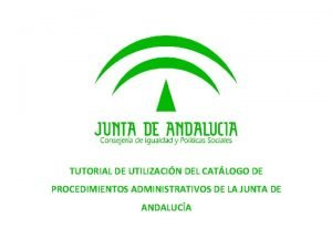 TUTORIAL DE UTILIZACIN DEL CATLOGO DE PROCEDIMIENTOS ADMINISTRATIVOS