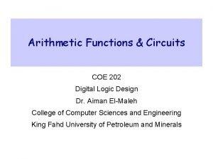 Arithmetic Functions Circuits COE 202 Digital Logic Design